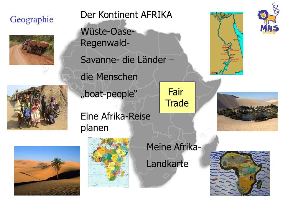 Geographie Der Kontinent AFRIKA Wüste-Oase- Regenwald- Savanne- die Länder – die Menschen boat-people Eine Afrika-Reise planen Meine Afrika- Landkarte