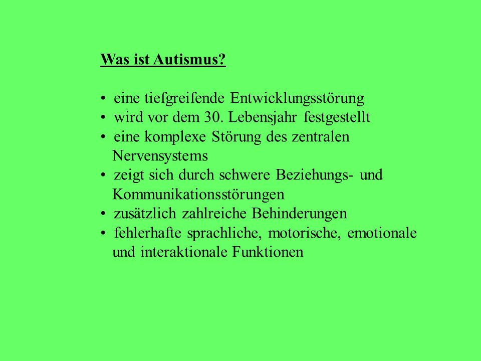 Inhaltsangabe: Was ist Autismus Geschichte des Autismus Verschiedene Arten von Autismus Symptome Epidemiologie Intelligenzverteilung Ursachen Diagnost