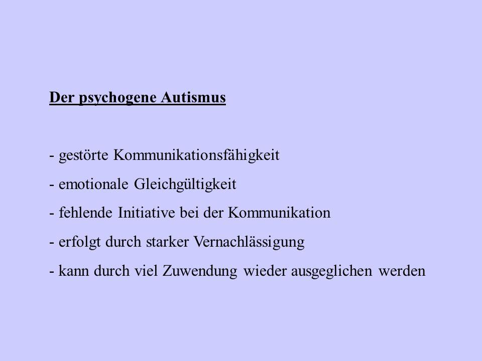 Verschiedene Arten des Autismus der psychogene Autismus der somatogene Autismus das Asperger- Syndrom das Kanner- Syndrom