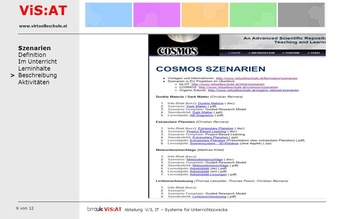 10 von 12 Szenarien Definition Im Unterricht Lerninhalte Beschreibung Aktivitäten ViS:AT Abteilung V/3, IT – Systeme für Unterrichtszwecke ViS:AT www.virtuelleschule.at >