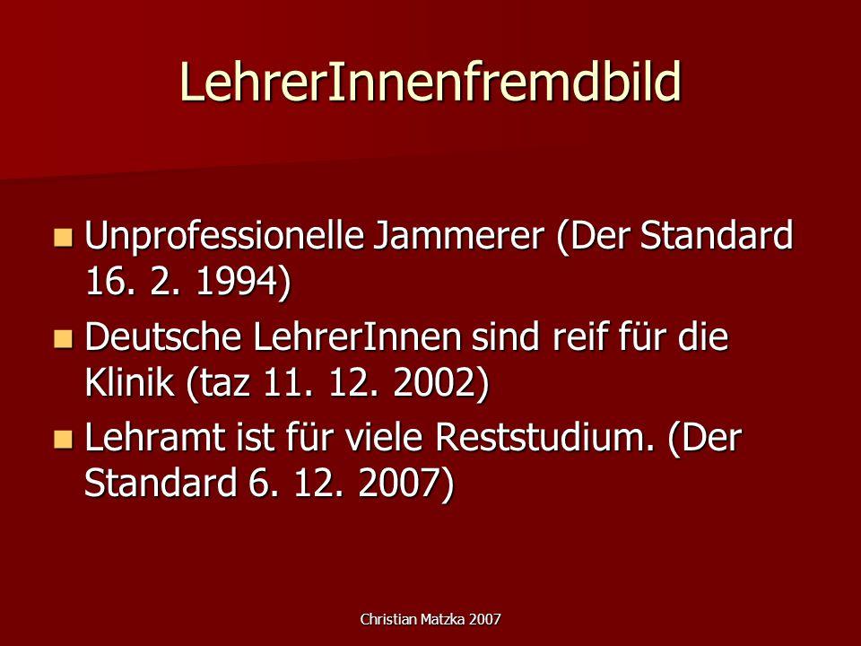 Christian Matzka 2007 LehrerInnenfremdbild Unprofessionelle Jammerer (Der Standard 16. 2. 1994) Unprofessionelle Jammerer (Der Standard 16. 2. 1994) D
