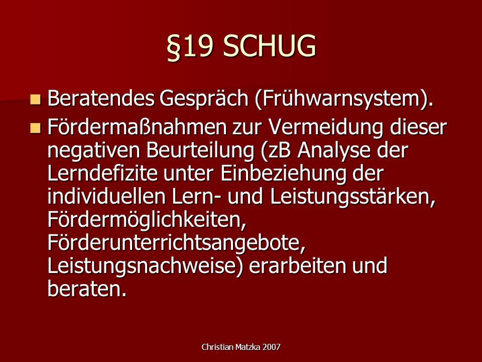 Christian Matzka 2007 §19 SCHUG Beratendes Gespräch (Frühwarnsystem). Beratendes Gespräch (Frühwarnsystem). Fördermaßnahmen zur Vermeidung dieser nega