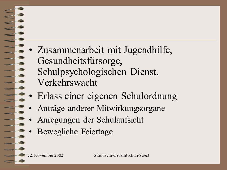 22. November 2002Städtische Gesamtschule Soest Zusammenarbeit mit Jugendhilfe, Gesundheitsfürsorge, Schulpsychologischen Dienst, Verkehrswacht Erlass