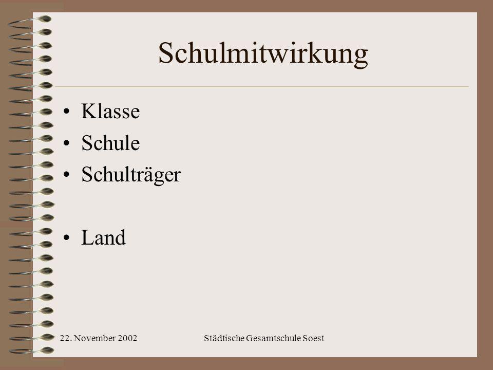 22. November 2002Städtische Gesamtschule Soest Schulmitwirkung Klasse Schule Schulträger Land