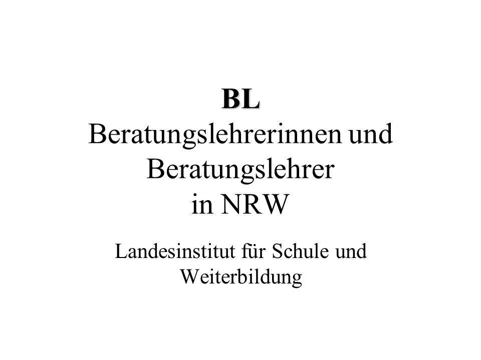 BL BL Beratungslehrerinnen und Beratungslehrer in NRW Landesinstitut für Schule und Weiterbildung
