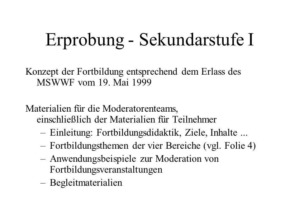 Erprobung - Sekundarstufe I Konzept der Fortbildung entsprechend dem Erlass des MSWWF vom 19. Mai 1999 Materialien für die Moderatorenteams, einschlie