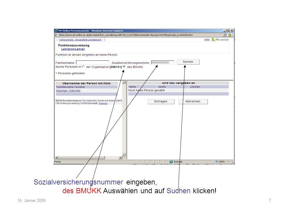 14. Jänner 20097 Sozialversicherungsnummer eingeben, des BMUKK Auswählen und auf Suchen klicken!