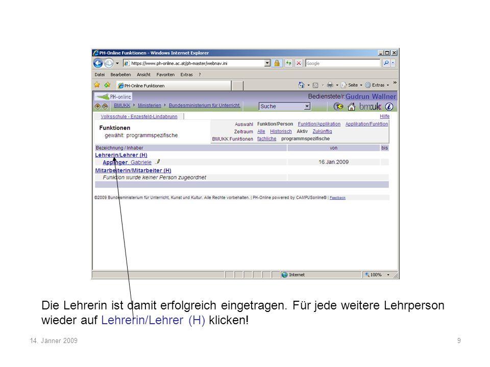 14. Jänner 20099 Die Lehrerin ist damit erfolgreich eingetragen.