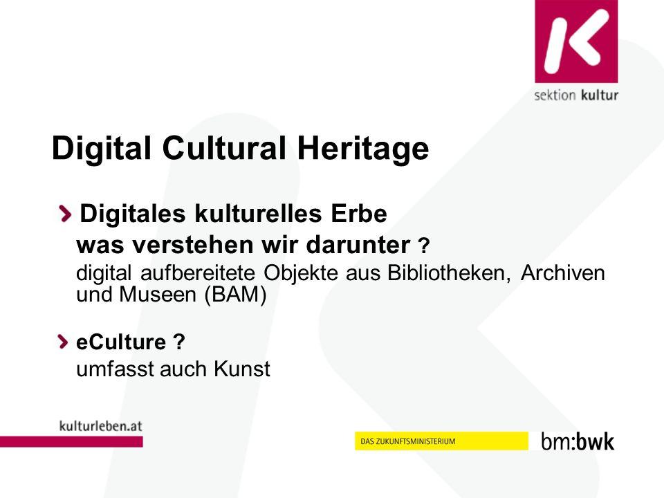Digital Cultural Heritage Digitales kulturelles Erbe was verstehen wir darunter .