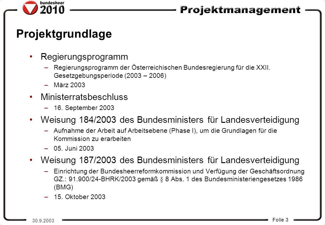 Folie 4 Zielsetzung (1) GenMjr Commenda Ziel der Bundesheerreformkommission (ÖBH 2010) Schaffung der Grundlagen für eine umfassende, langfristige und nachhaltige Reform des Österreichischen Bundesheeres (ÖBH 2010) auf der Basis der Teilstrategie Verteidigungspolitik.