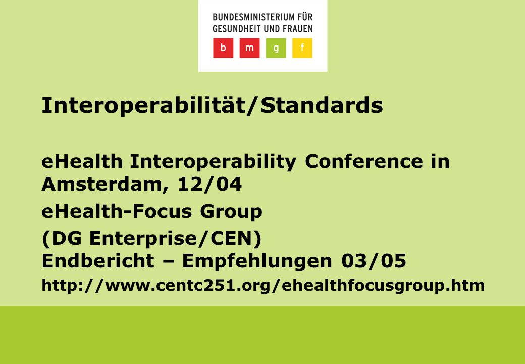 DG SanCo HLG Health Services and Medical Care ( Madelin Group ), Untergruppe Information and eHealth (including Data Protection) Aktionsprogramm Öffentliche Gesundheit, Network of Competent Authorities, Health-Portal