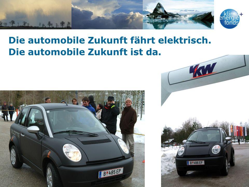 Die automobile Zukunft fährt elektrisch. Die automobile Zukunft ist da.