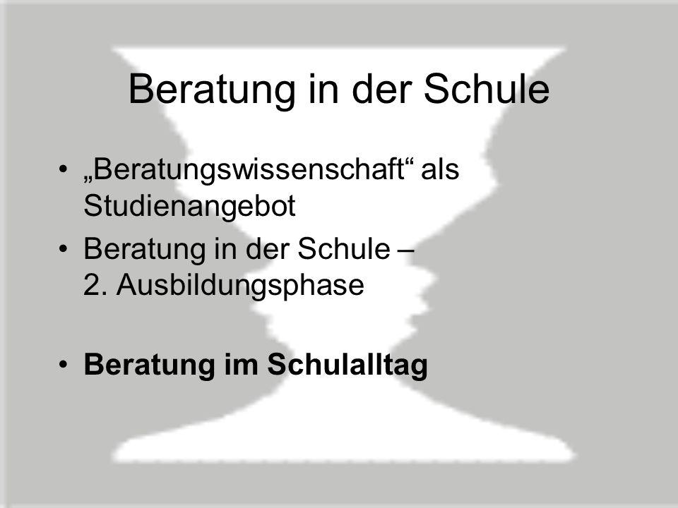 Beratung in der Schule Beratungswissenschaft als Studienangebot Beratung in der Schule – 2.