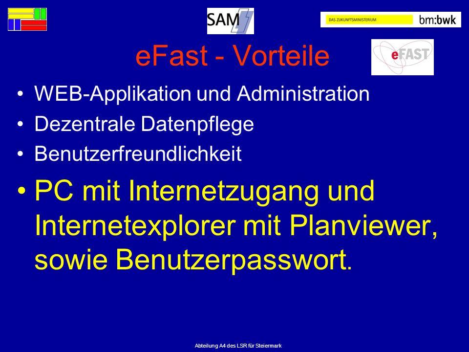 Abteilung A4 des LSR für Steiermark eFast - Vorteile WEB-Applikation und Administration Dezentrale Datenpflege Benutzerfreundlichkeit PC mit Internetz