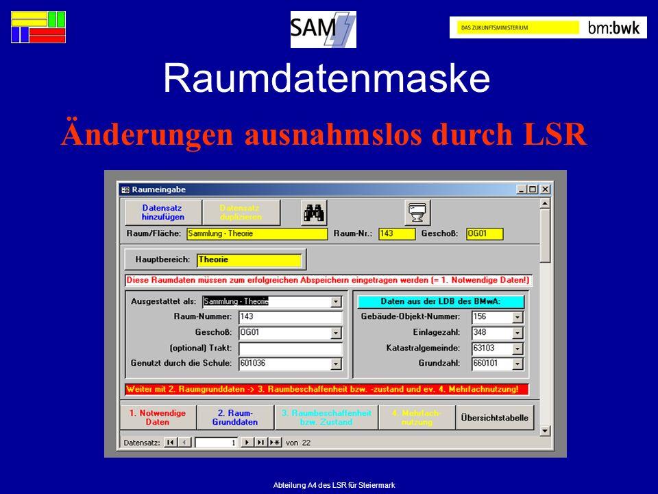Abteilung A4 des LSR für Steiermark Raumdatenmaske Änderungen ausnahmslos durch LSR