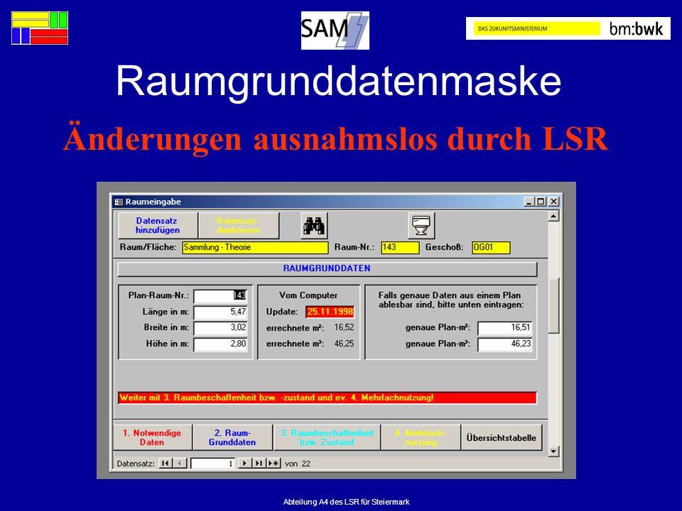 Abteilung A4 des LSR für Steiermark Raumgrunddatenmaske Änderungen ausnahmslos durch LSR