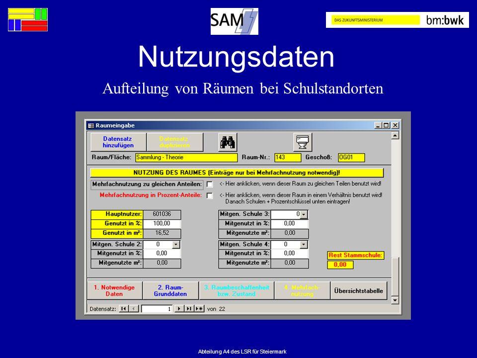 Abteilung A4 des LSR für Steiermark Nutzungsdaten Aufteilung von Räumen bei Schulstandorten