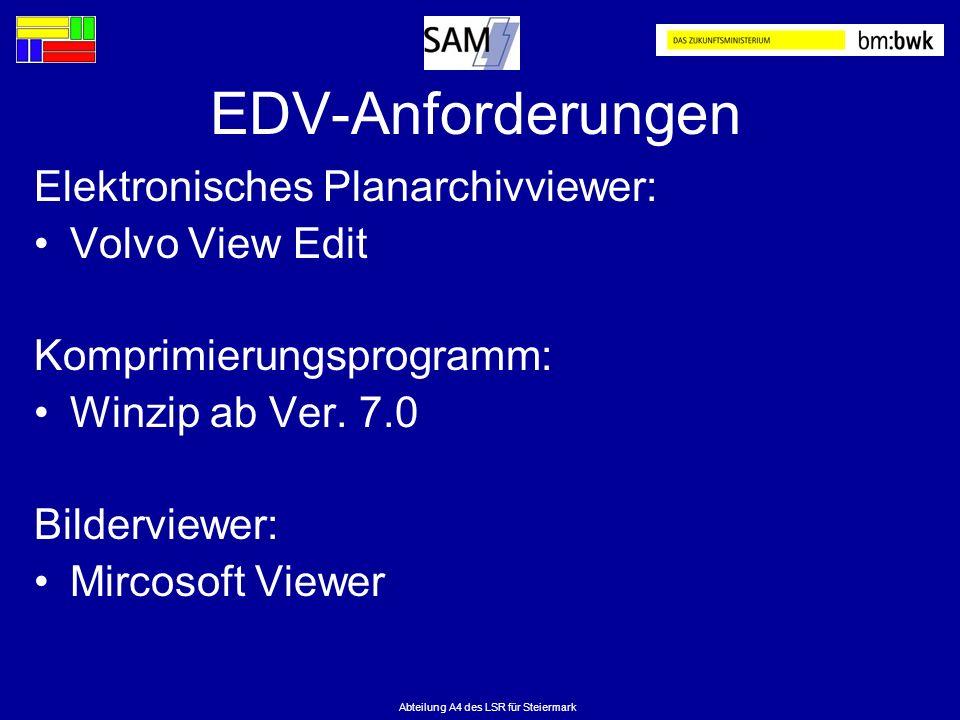 Abteilung A4 des LSR für Steiermark EDV-Anforderungen Elektronisches Planarchivviewer: Volvo View Edit Komprimierungsprogramm: Winzip ab Ver. 7.0 Bild