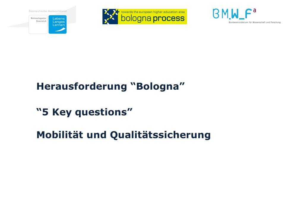 Herausforderung Bologna 5 Key questions Mobilität und Qualitätssicherung