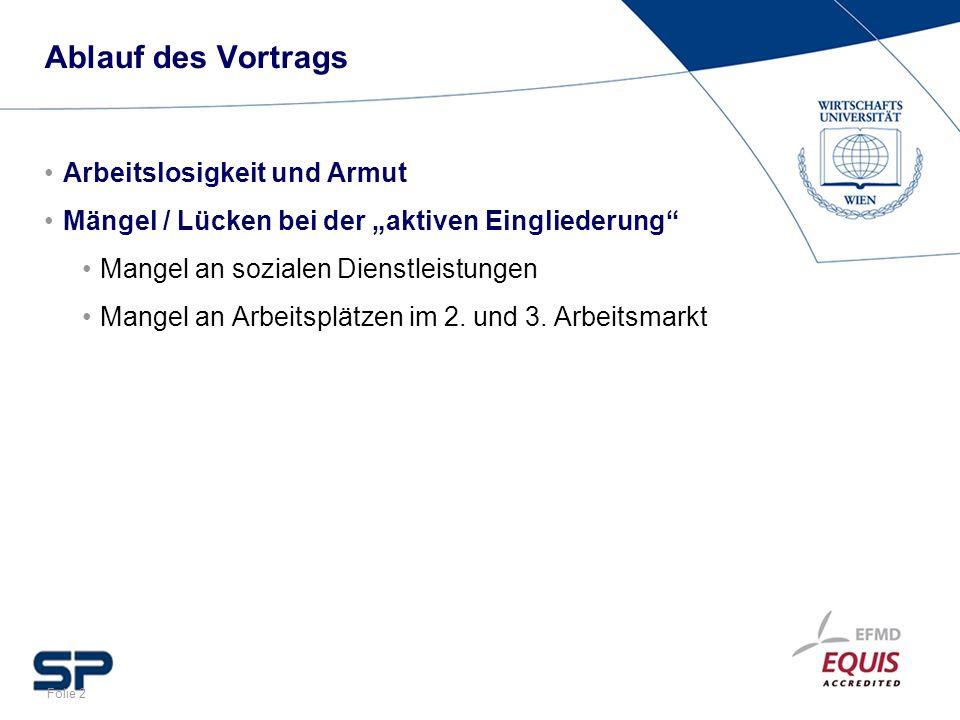 Folie 2 Ablauf des Vortrags Arbeitslosigkeit und Armut Mängel / Lücken bei der aktiven Eingliederung Mangel an sozialen Dienstleistungen Mangel an Arb