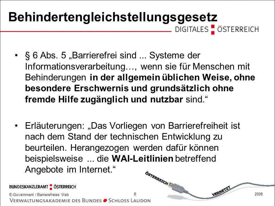 E-Government / Barrierefreies Web 192008 Neu in WCAG 2.0 - 2 (maschinell/manuell) testbare Techniken unterstützen Web Designer und Entwickler, teilweise auch sind Vorgaben für Evaluierung (für vollständige Accessibility Evaluierung sind ca.