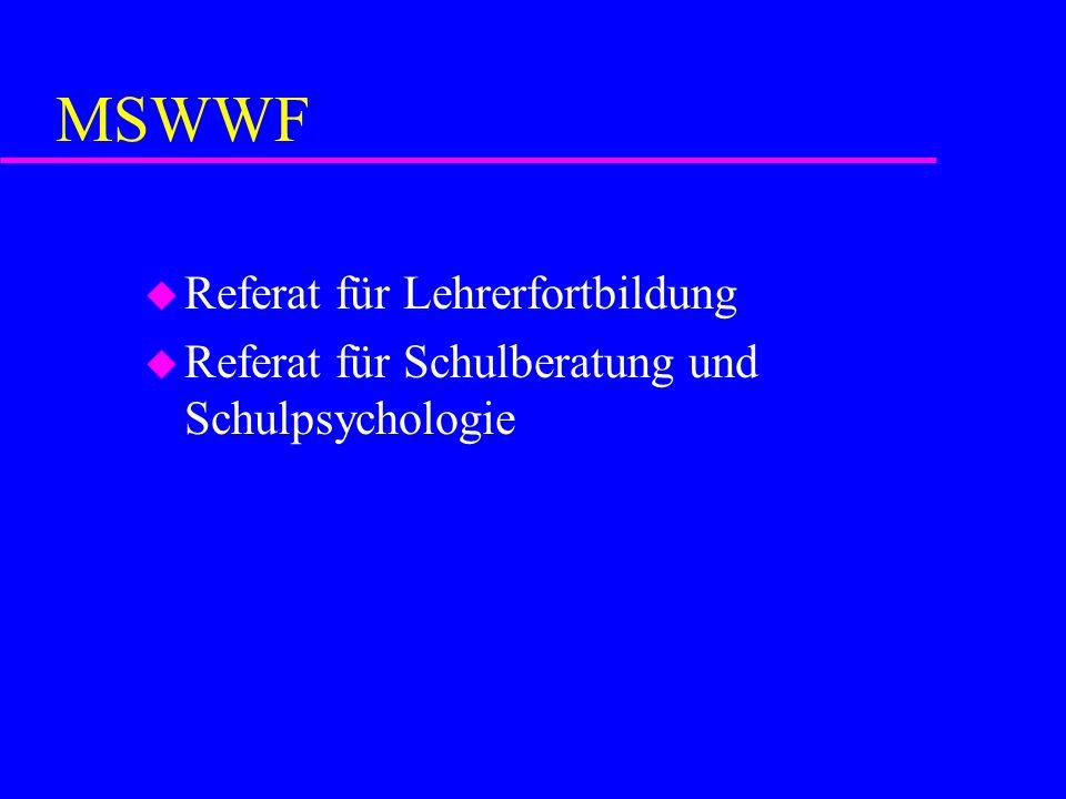 MSWWF u Referat für Lehrerfortbildung u Referat für Schulberatung und Schulpsychologie