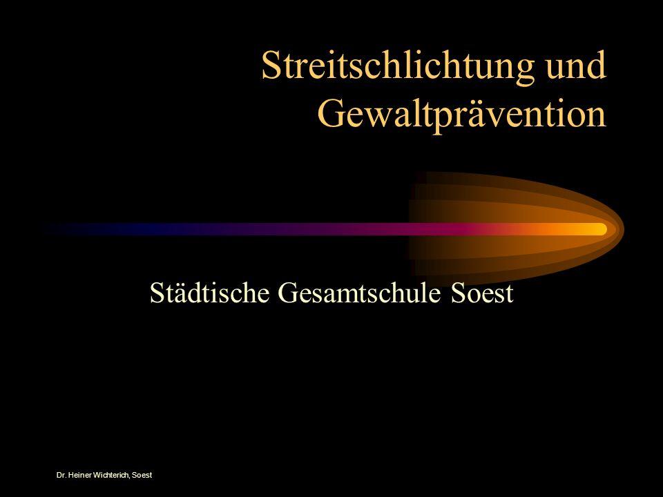 Dr. Heiner Wichterich, Soest Streitschlichtung und Gewaltprävention Städtische Gesamtschule Soest