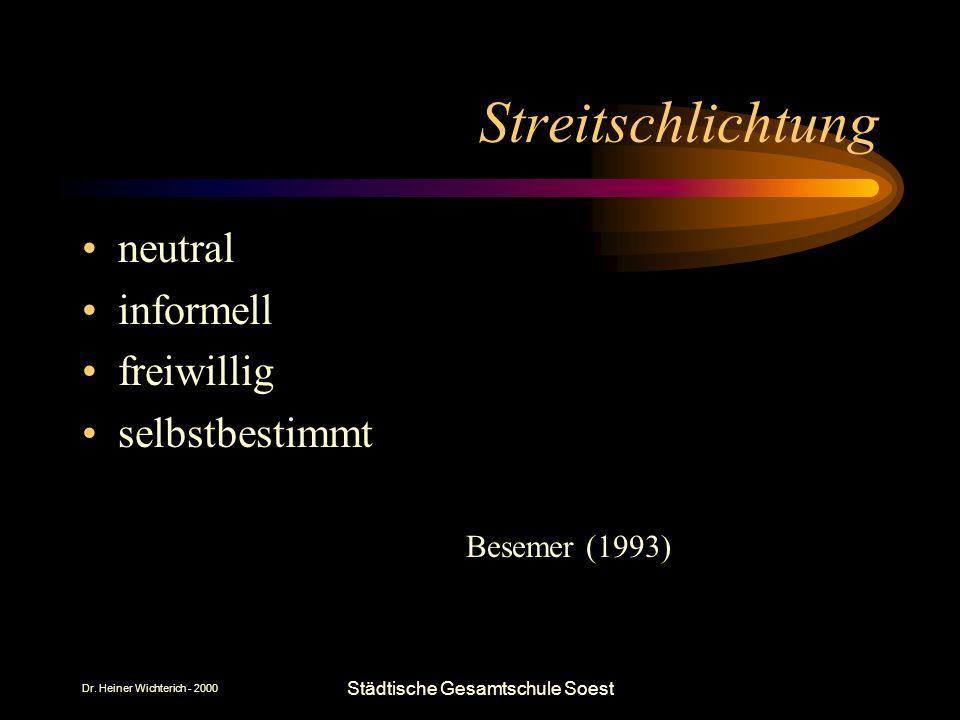 Dr. Heiner Wichterich - 2000 Städtische Gesamtschule Soest Streitschlichtung neutral informell freiwillig selbstbestimmt Besemer (1993)