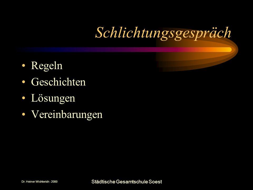 Dr. Heiner Wichterich - 2000 Städtische Gesamtschule Soest Schlichtungsgespräch Regeln Geschichten Lösungen Vereinbarungen