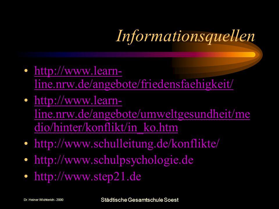 Dr. Heiner Wichterich - 2000 Städtische Gesamtschule Soest Informationsquellen http://www.learn- line.nrw.de/angebote/friedensfaehigkeit/http://www.le