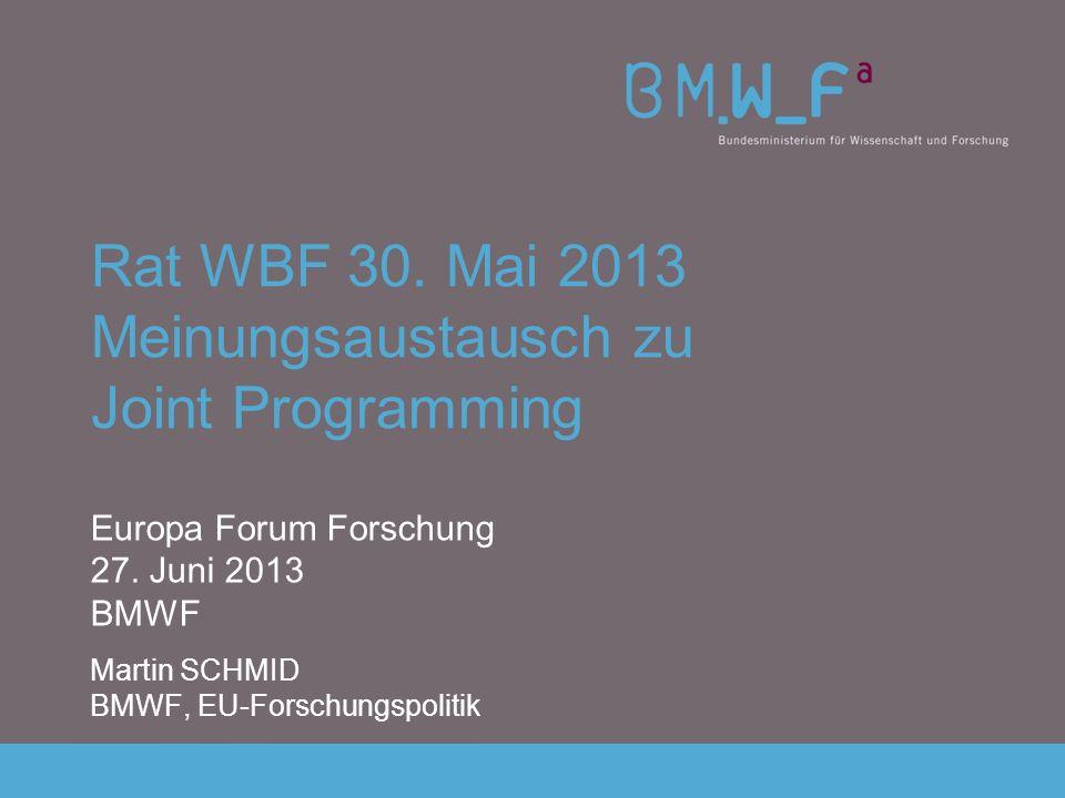 Rat WBF 30.Mai 2013 Meinungsaustausch zu Joint Programming Europa Forum Forschung 27.