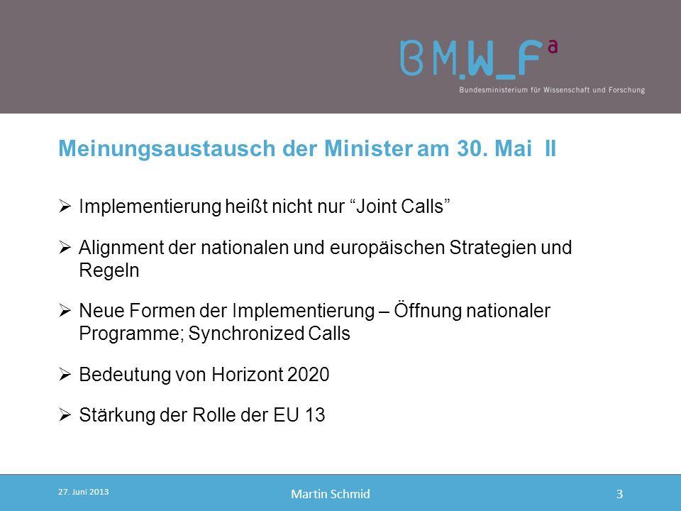 Martin Schmid Meinungsaustausch der Minister am 30. Mai II Implementierung heißt nicht nur Joint Calls Alignment der nationalen und europäischen Strat