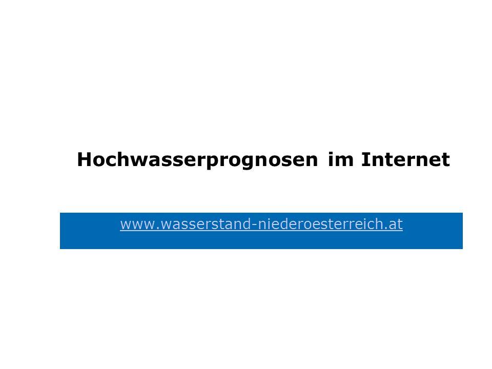 Hochwasserprognosen im Internet www.wasserstand-niederoesterreich.at