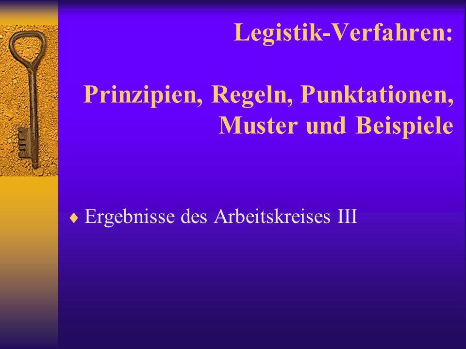 Legistik-Verfahren: Prinzipien, Regeln, Punktationen, Muster und Beispiele Ergebnisse des Arbeitskreises III