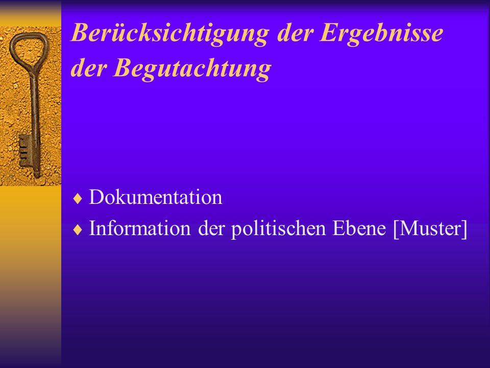 Berücksichtigung der Ergebnisse der Begutachtung Dokumentation Information der politischen Ebene [Muster]