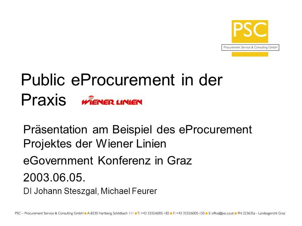 Public eProcurement in der Praxis Präsentation am Beispiel des eProcurement Projektes der Wiener Linien eGovernment Konferenz in Graz 2003.06.05. DI J