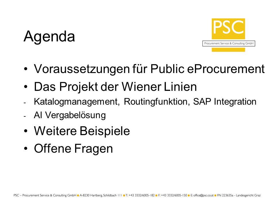 Agenda Voraussetzungen für Public eProcurement Das Projekt der Wiener Linien - Katalogmanagement, Routingfunktion, SAP Integration - AI Vergabelösung