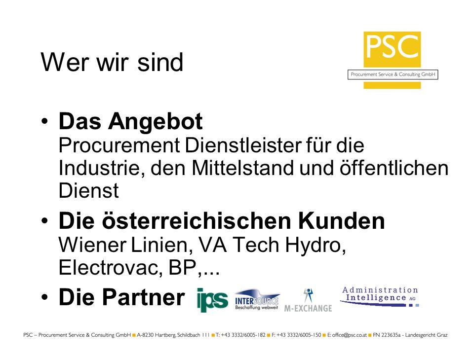 Wer wir sind Das Angebot Procurement Dienstleister für die Industrie, den Mittelstand und öffentlichen Dienst Die österreichischen Kunden Wiener Linie