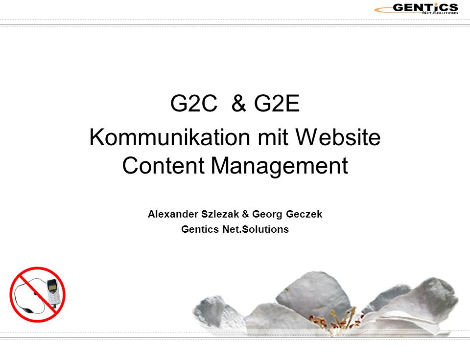 G2C & G2E Kommunikation mit Website Content Management Alexander Szlezak & Georg Geczek Gentics Net.Solutions