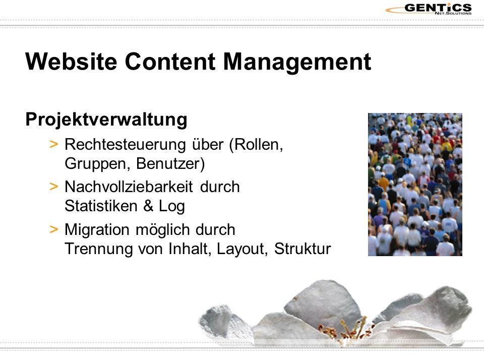 Website Content Management Projektverwaltung >Rechtesteuerung über (Rollen, Gruppen, Benutzer) >Nachvollziebarkeit durch Statistiken & Log >Migration möglich durch Trennung von Inhalt, Layout, Struktur