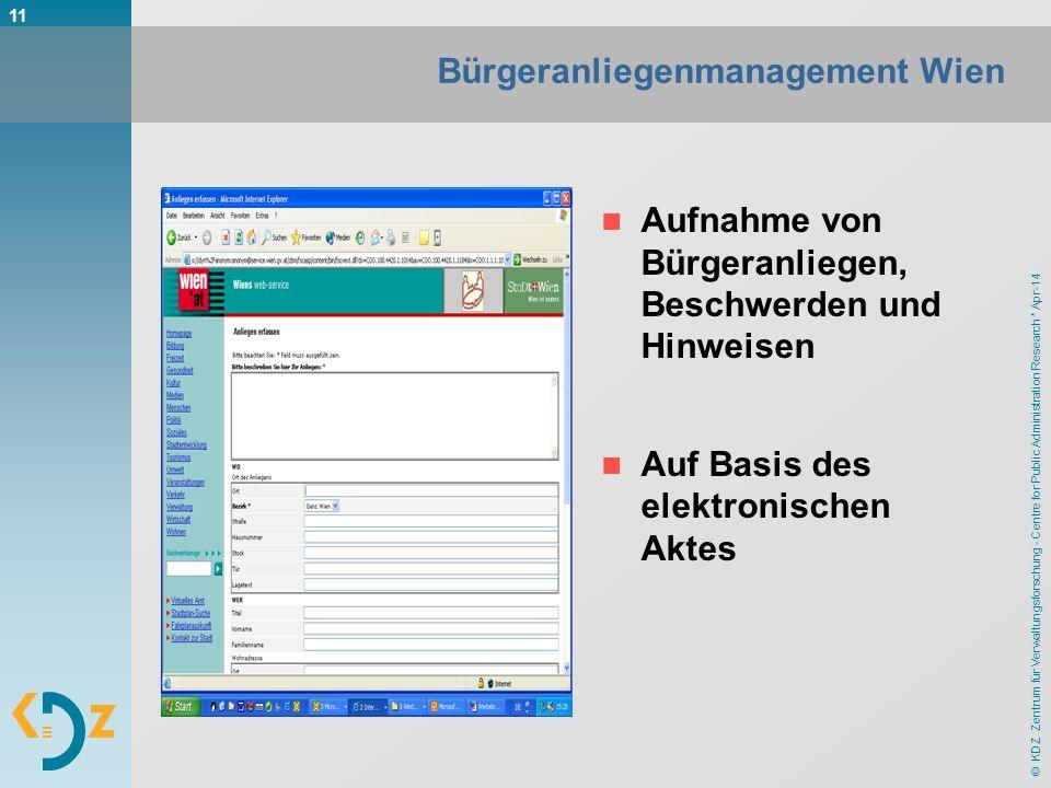 © KDZ Zentrum für Verwaltungsforschung - Centre for Public Administration Research * Apr-14 11 Bürgeranliegenmanagement Wien Aufnahme von Bürgeranlieg