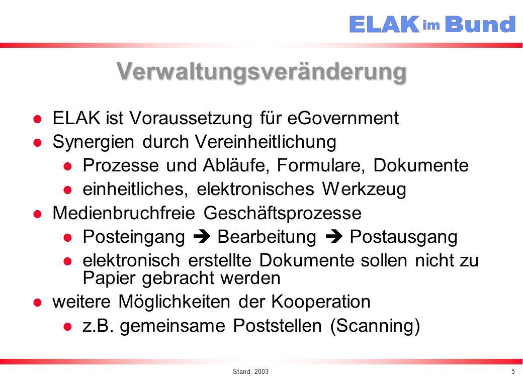 Stand: 20036 Die Kulturveränderung Die ELAK-Einführung ist kein bloßer Werkzeugtausch, sondern eine nachhaltige Veränderung der Arbeitskultur in der öffentl.