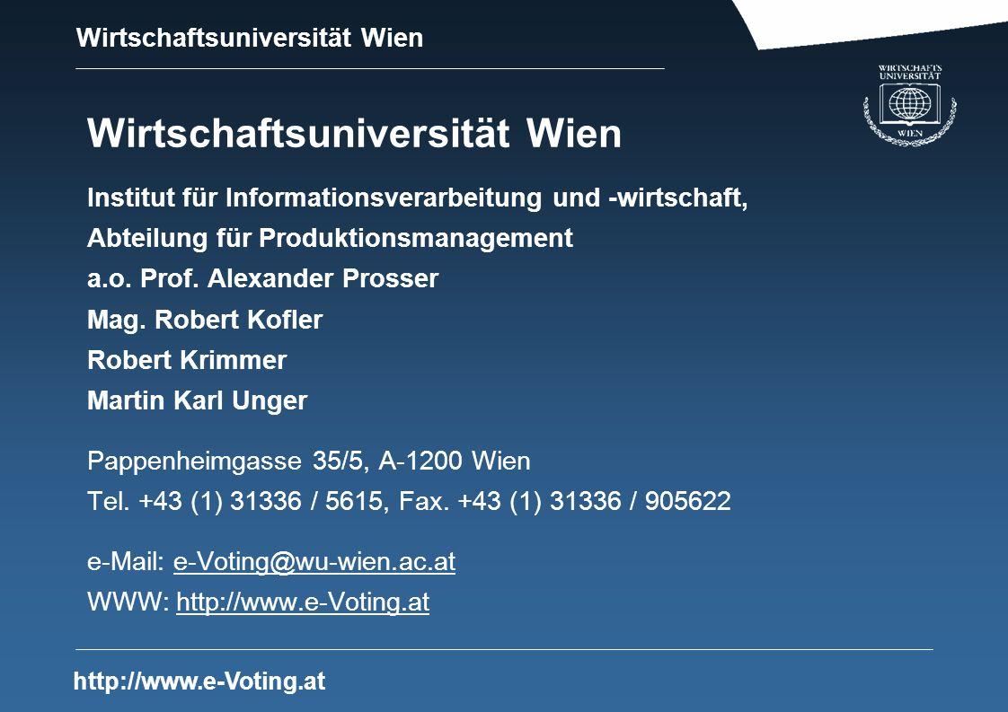 Wirtschaftsuniversität Wien http://www.e-Voting.at Wirtschaftsuniversität Wien Institut für Informationsverarbeitung und -wirtschaft, Abteilung für Pr