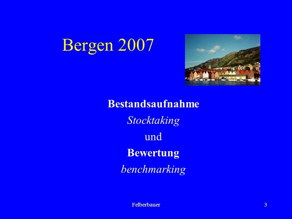 Felberbauer3 Bergen 2007 Bestandsaufnahme Stocktaking und Bewertung benchmarking
