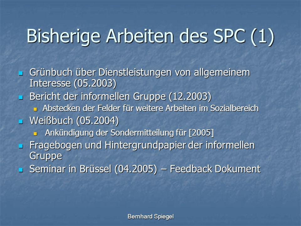 Bernhard Spiegel Bisherige Arbeiten des SPC (1) Grünbuch über Dienstleistungen von allgemeinem Interesse (05.2003) Grünbuch über Dienstleistungen von