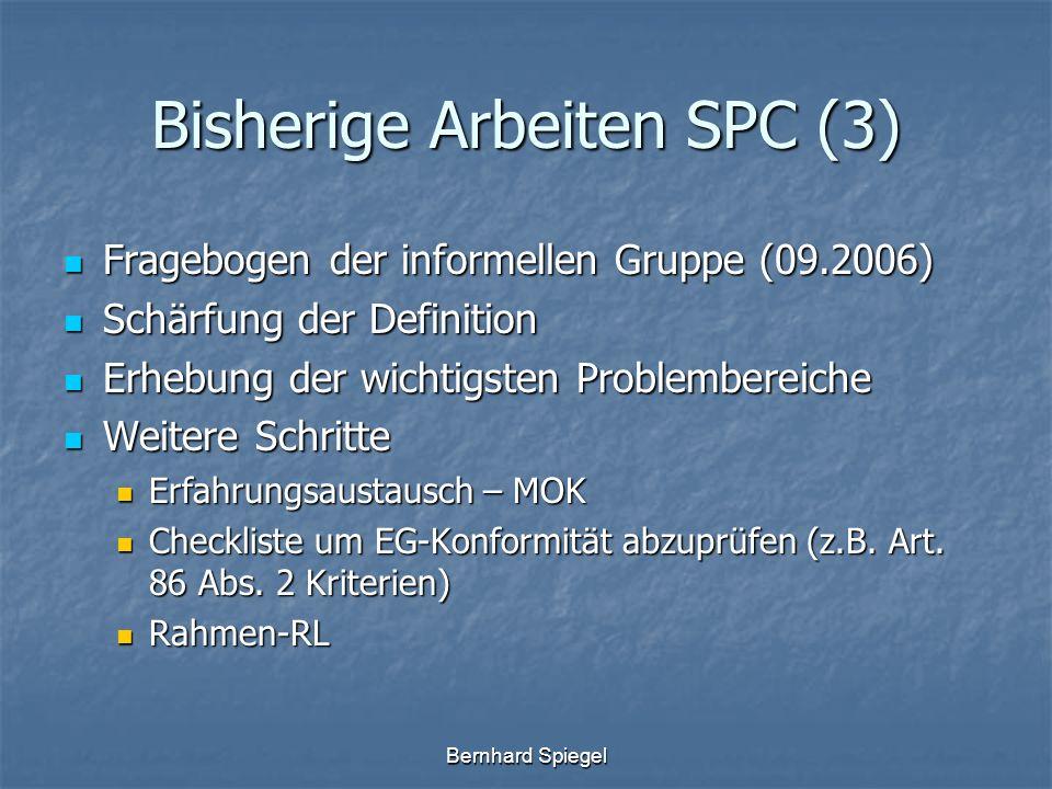 Bernhard Spiegel Bisherige Arbeiten SPC (3) Fragebogen der informellen Gruppe (09.2006) Fragebogen der informellen Gruppe (09.2006) Schärfung der Defi