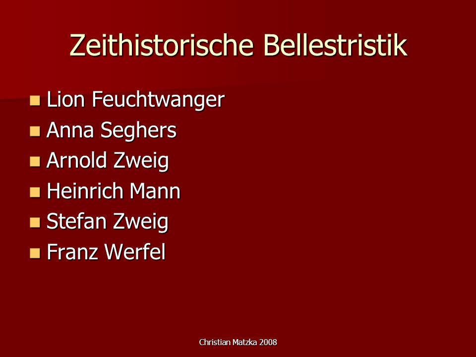 Christian Matzka 2008 Zeithistorische Bellestristik Lion Feuchtwanger Lion Feuchtwanger Anna Seghers Anna Seghers Arnold Zweig Arnold Zweig Heinrich M