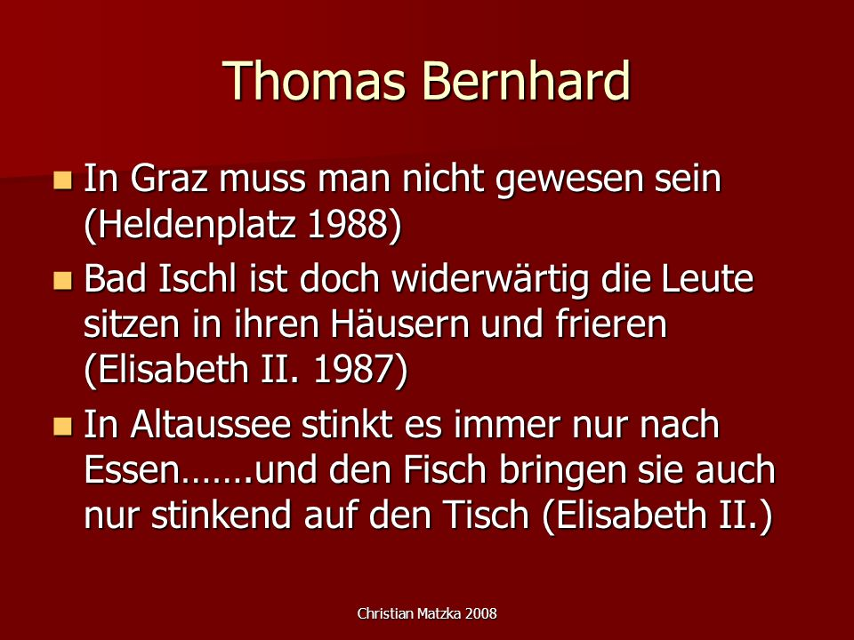 Christian Matzka 2008 Thomas Bernhard In Graz muss man nicht gewesen sein (Heldenplatz 1988) In Graz muss man nicht gewesen sein (Heldenplatz 1988) Ba