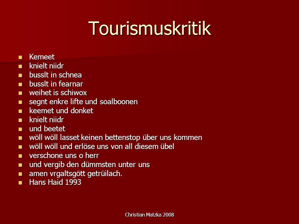 Christian Matzka 2008 Tourismuskritik Kemeet Kemeet knielt niidr knielt niidr busslt in schnea busslt in schnea busslt in fearnar busslt in fearnar we