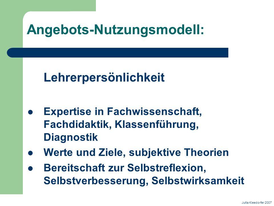 Angebots-Nutzungsmodell: Lehrerpersönlichkeit Expertise in Fachwissenschaft, Fachdidaktik, Klassenführung, Diagnostik Werte und Ziele, subjektive Theo